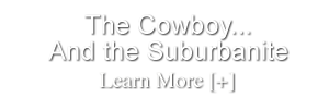 The Cowboy and the Suburbanite